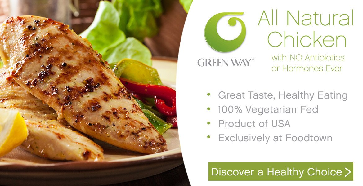 Green Way organic chicken breast on a plate. Text on the image reads Green Way all natural chicken with no antibiotics or hormones ever. Great taste, healthy eating, 100% vegetarian fed, product of USA, exclusively at Foodtown. Discover a healthy choice.