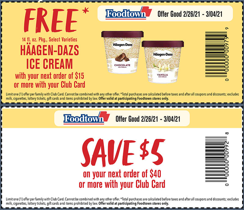 2 coupons. The first says free 14 oz. Haagen-Dazs ice cream with your next order of $15 or more with your club card. The second reads save $5 on your next order of $40 or more with your club card. Offers good 2/26/21 thru 3/04/21
